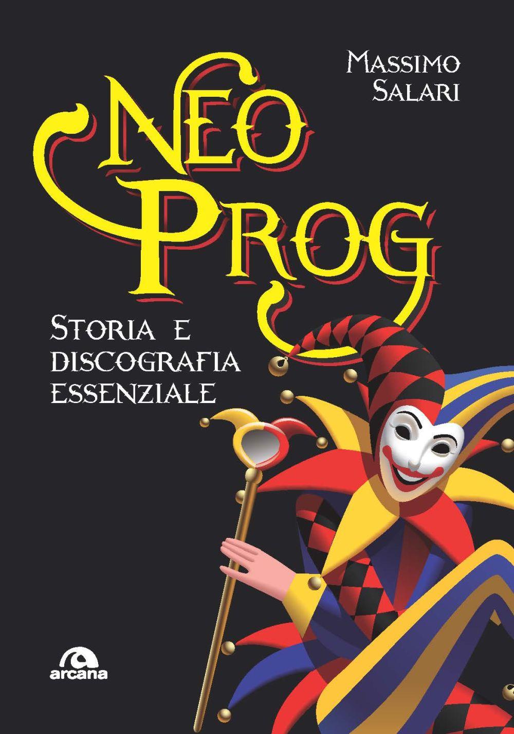 NEO PROG. STORIA E DISCOGRAFIA - Salari Massimo - 9788862319744