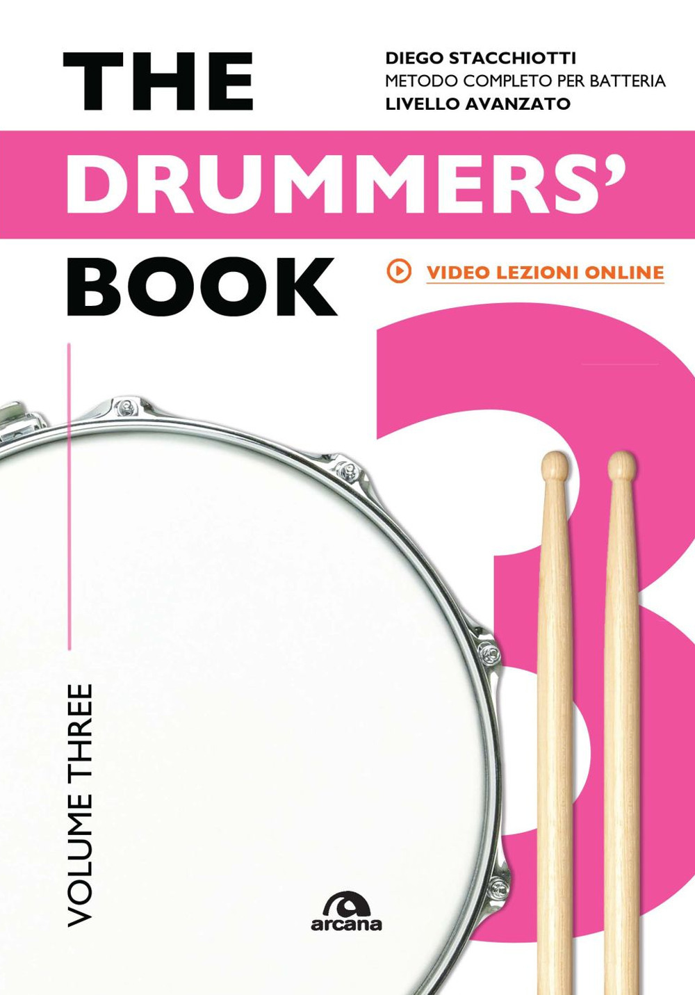 DRUMMERS'S BOOK. METODO COMPLETO PER BATTERIA VOLUME 3 (THE) - Stacchiotti Diego - 9788862319966