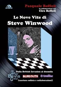 NOVE VITE DI STEVE WINWOOD di BOFFOLI P. - BOFFOLI C.