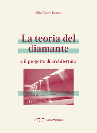 TEORIA DEL DIAMANTE E IL PROGETTO DI ARCHITETTURA di RAMOS ELISA VALERO