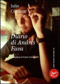 DIARIO DI ANDRÉS FAVA - Cortázar Julio - 9788862430708