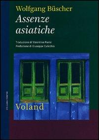 ASSENZE ASIATICHE - Büscher Wolfgang - 9788862430876
