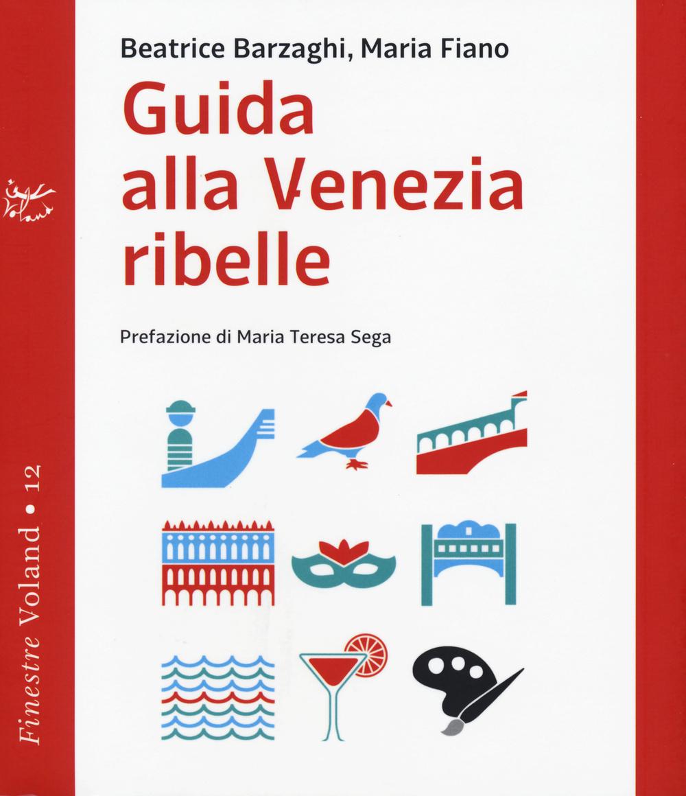 Guida alla Venezia ribelle