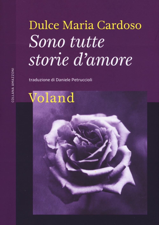SONO TUTTE STORIE D'AMORE - Cardoso Dulce Maria - 9788862433006