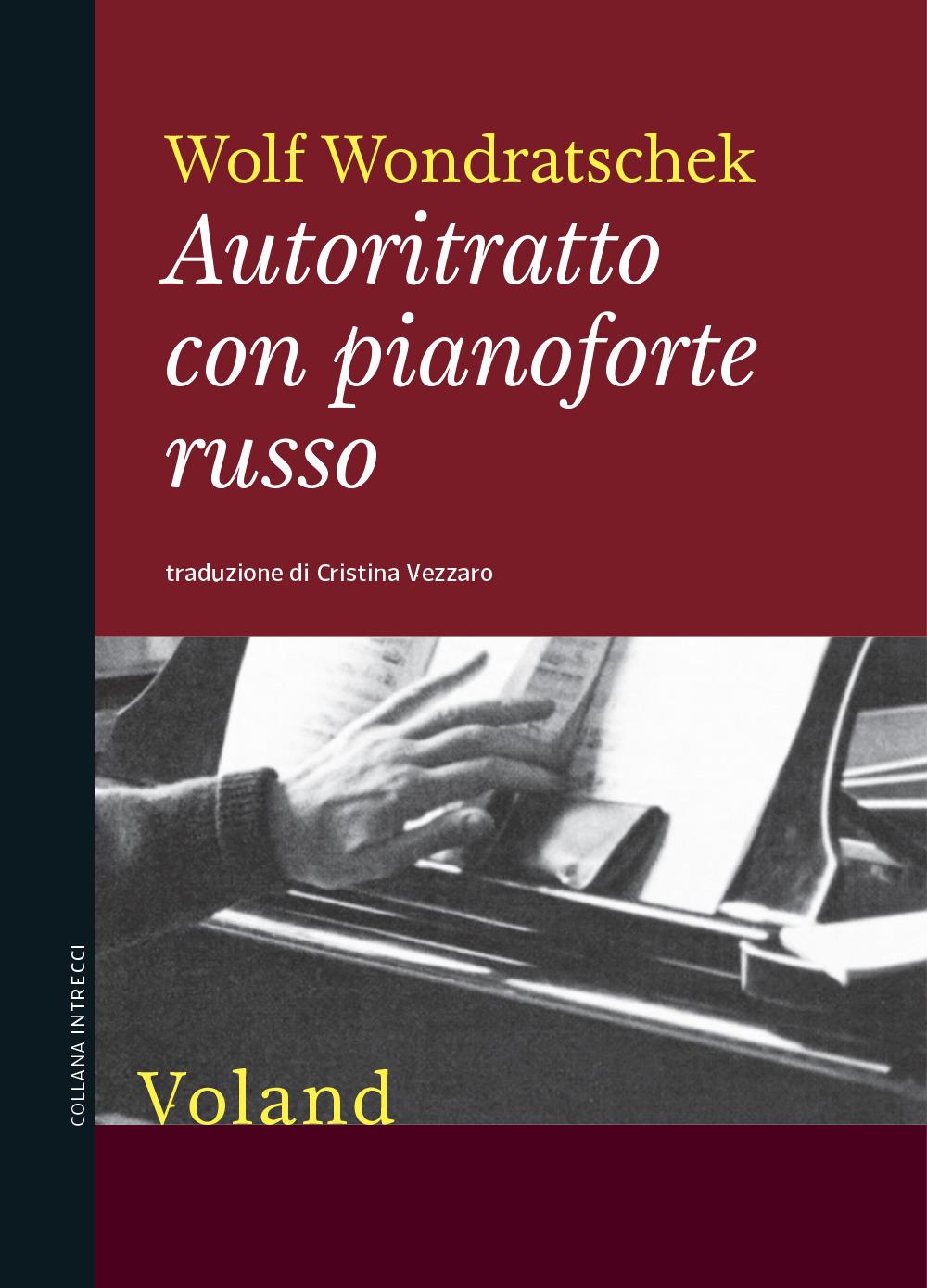AUTORITRATTO CON PIANOFORTE RUSSO - Wondratschek Wolf - 9788862434188