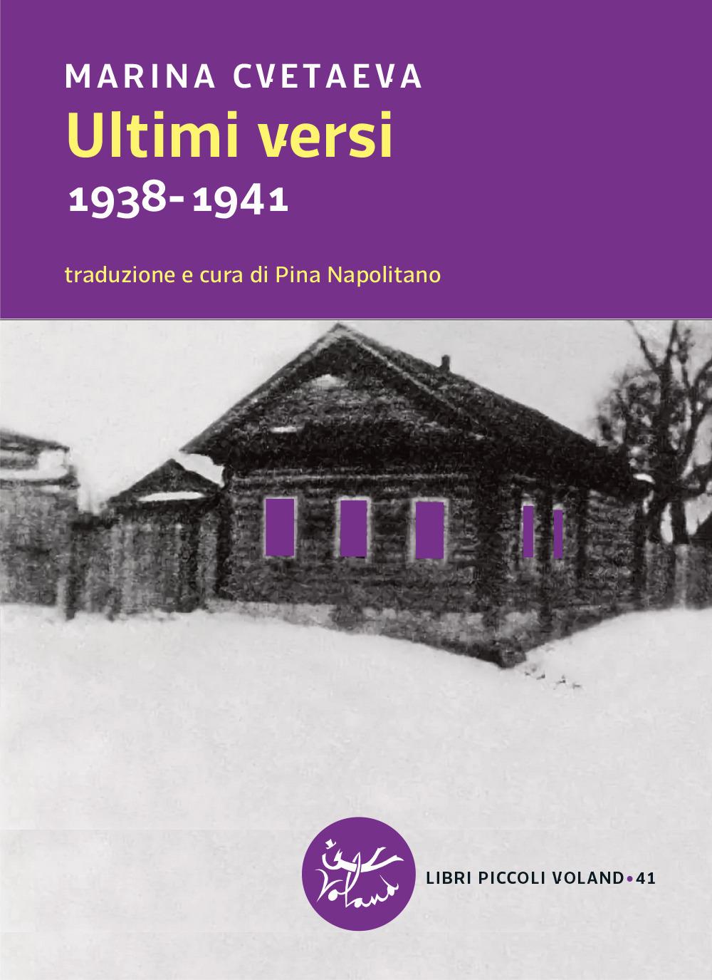 ULTIMI VERSI. 1938-1941. TESTO RUSSO A FRONTE - Cvetaeva Marina; Napolitano P. (cur.) - 9788862434270
