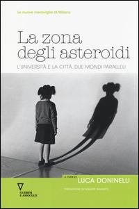 ZONA DEGLI ASTEROIDI - L'UNIVERSITA' E LA CITTA' DUE MONDI PARALLELI di DONINELLI LUCA...