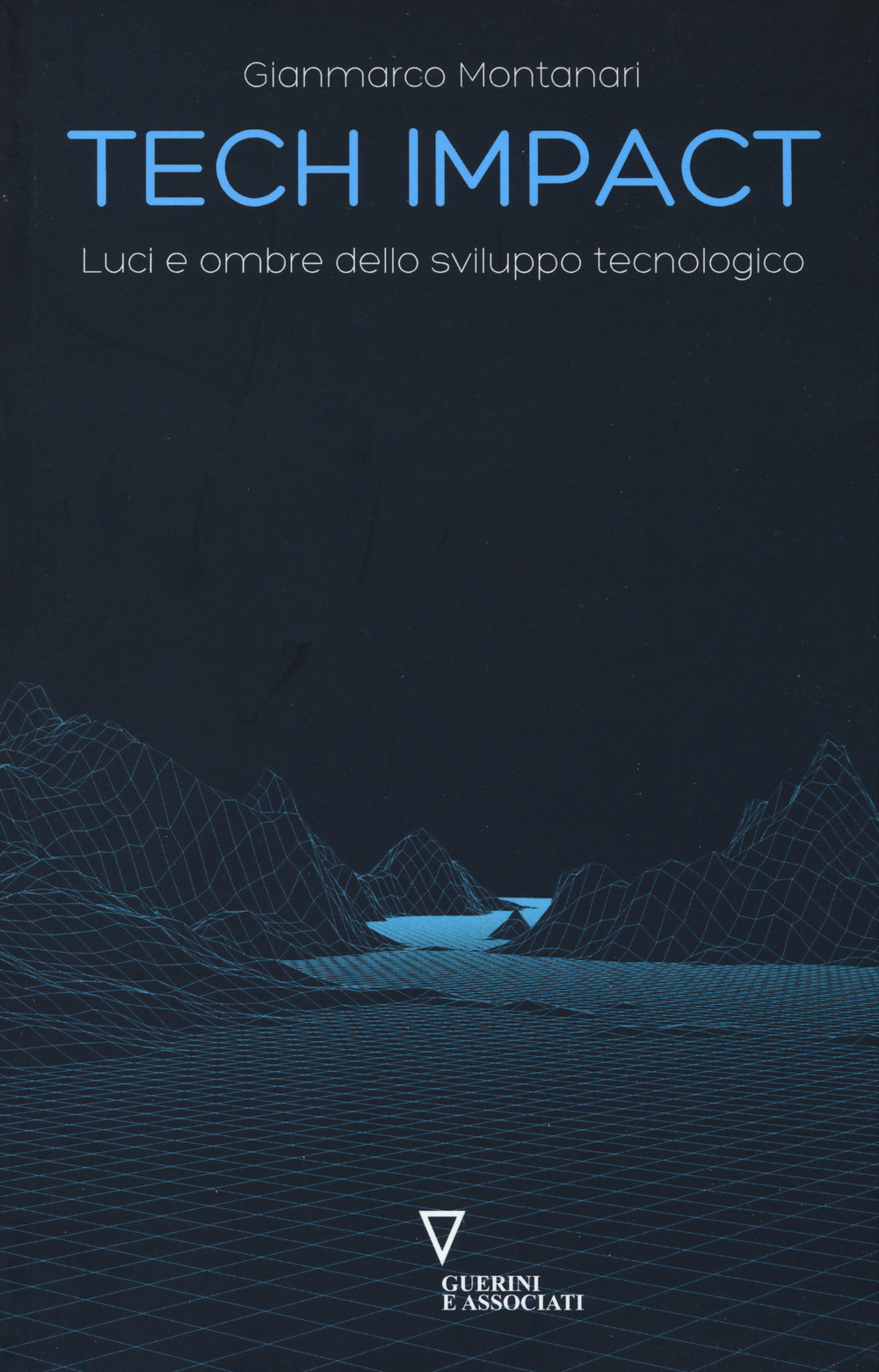 TECH IMPACT. LUCI E OMBRE DELLO SVILUPPO TECNOLOGICO - 9788862507394