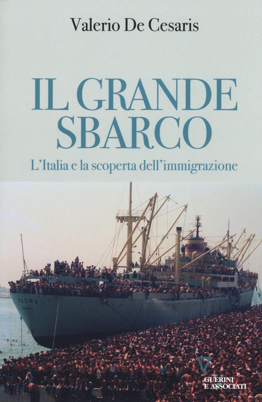GRANDE SBARCO. L'ITALIA E LA SCOPERTA DELL'IMMIGRAZIONE (IL) - 9788862507462