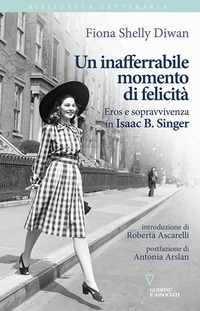 INAFFERABILE MOMENTO DI FELICITA' - EROS E SOPRAVVIVENZA IN ISAAC B. SINGER di DIWAN...