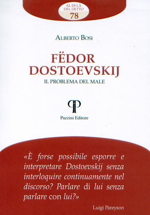 Fëdor Dostoevskij. Il problema del male