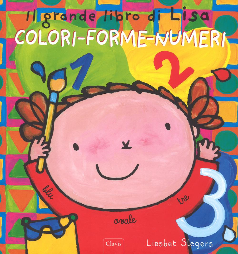 Il grande libro di Lisa. Colori-forme-numeri. Ediz. a colori