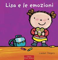 LISA E LE EMOZIONI. EDIZ. A COLORI di SLEGERS LIESBET