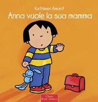 ANNA VUOLE LA SUA MAMMA di AMANT KATHLEEN