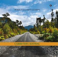 CARRETERA AUSTRAL di FOA' R. - GUARINI R.