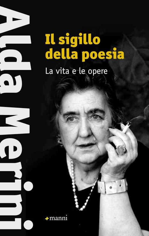 SIGILLO DELLA POESIA. LA VITA E LE OPERE (IL) - 9788862665032