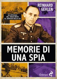 MEMORIE DI UNA SPIA di GEHLEN REINHARD