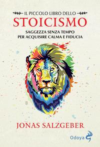 PICCOLO LIBRO DELLO STOICISMO di SALZGEBER JONAS