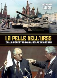 PELLE DELL'URSS DALLA PERESTROJKA AL GOLPE DI AGOSTO di LUPI ROMANO