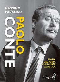 PAOLO CONTE - STORIA DEL POETA CHE DIPINSE LA MUSICA di PADALINO MASSIMO