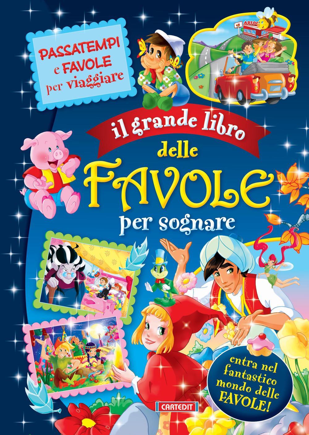 IL GRANDE LIBRO DELLE FAVOLE PER SOGNARE - 9788863093247