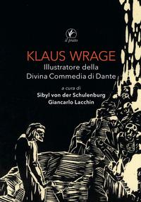 KLAUS WRAGE ILLUSTRATORE DELLA DIVINA COMMEDIA DI DANTE di VON DER SCHULENBURG S. -...