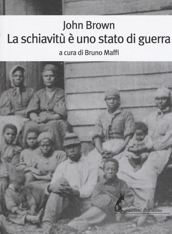 La schiavitù è uno stato di guerra
