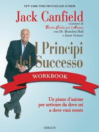 PRINCIPI DEL SUCCESSO - WORKBOOK di CANFIELD JACK