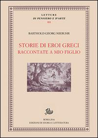 STORIE DI EROI GRECI - RACCONTATE A MIO FIGLIO di NIEBUHR BARTHOLD GEORG