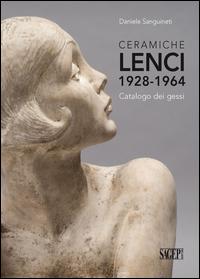 CERAMICHE LENCI 1928-1964 CATALOGO DEI GESSI di SANGUINETI DANIELE