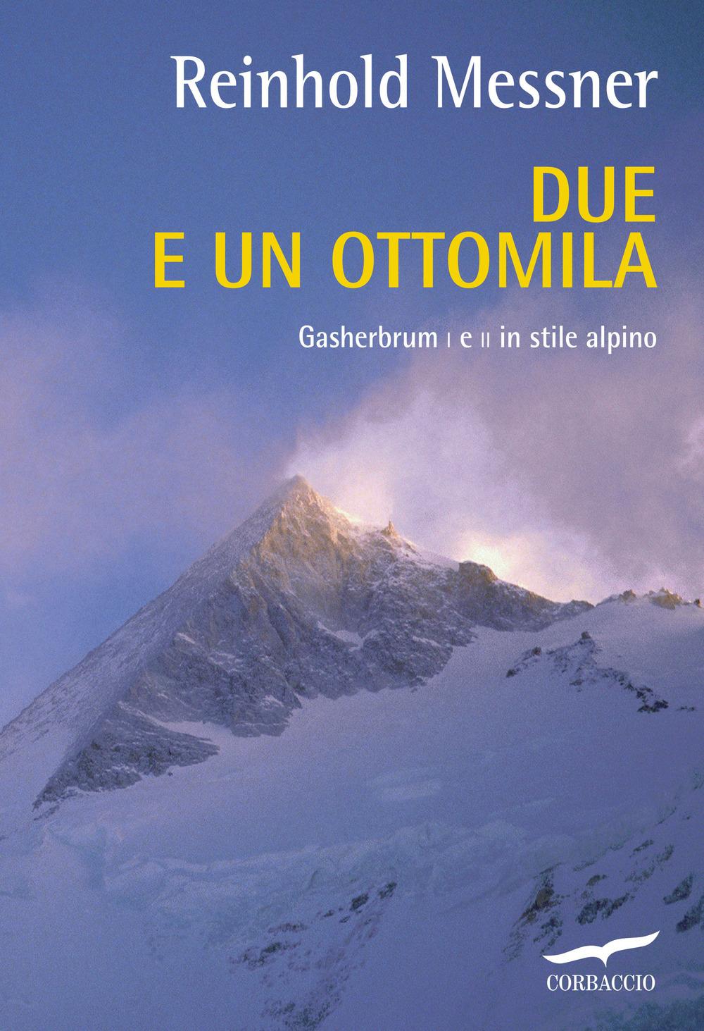 Due e un ottomila. Gasherbrum I e II in stile alpino