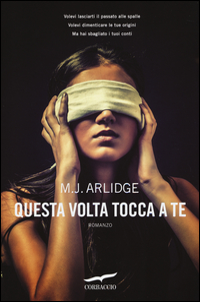 QUESTA VOLTA TOCCA A TE di ARLIDGE M. J.