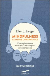 MINDFULNESS - LA MENTE CONSAPEVOLE di LANGER ELLEN J.