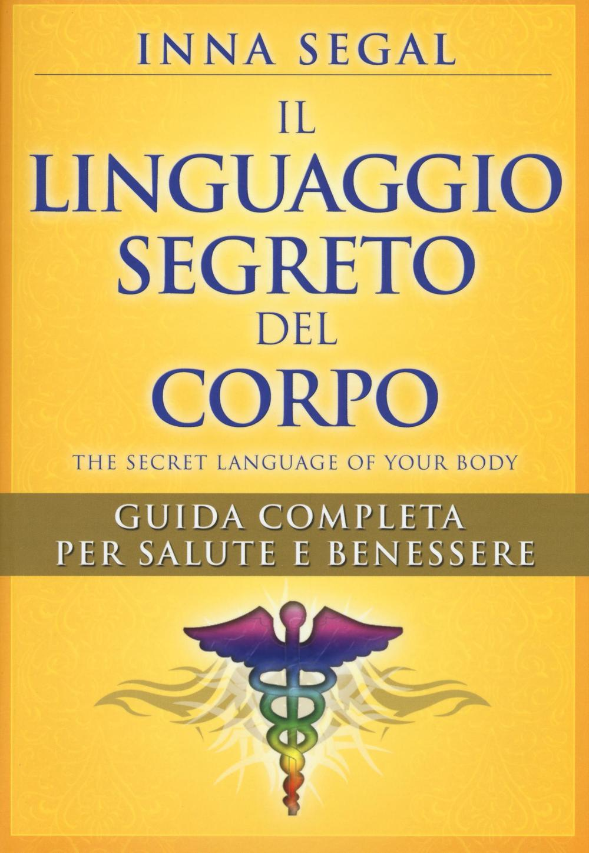 Il linguaggio segreto del corpo