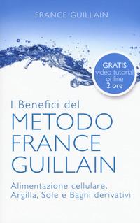 METODO FRANCE GUILLAIN - ALIMENTAZIONE CELLULARE ARGILLA SOLE E BAGNI DERIVATIVI di...