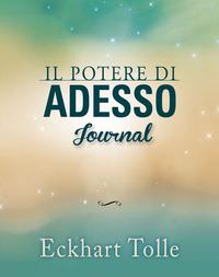 POTERE DI ADESSO JOURNAL di TOLLE ECKHART
