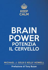 BRAIN POWER POTENZIA IL CERVELLO di GELB M.J. - HOWELL K.