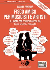 FISCO AMICO PER MUSICISTI E ARTISTI - IL LAVORO ANCHE SENZA PARTITA IVA GUIDA PRATICA E...