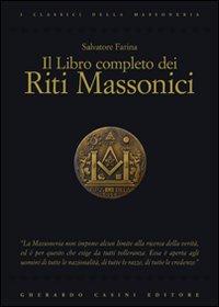 LIBRO COMPLETO DEI RITI MASSONICI (IL) - 9788864100081