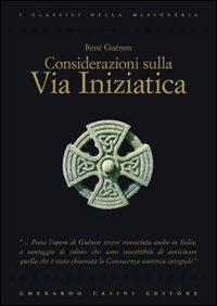 CONSIDERAZIONI SULLA VIA INIZIATICA - 9788864100128