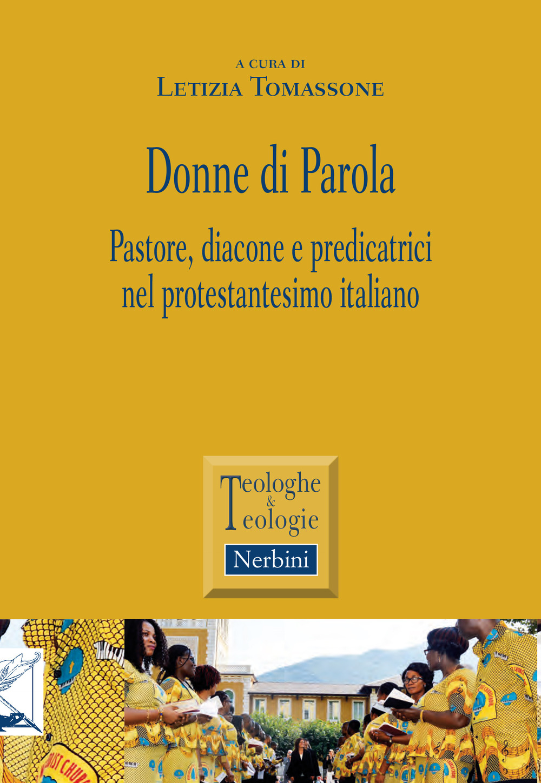 Donne di parola. Pastore, diacone e predicatrici nel protestantesimo italiano
