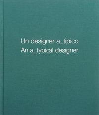 DESIGNER A TIPICO - EDIZ. ITALIANA E INGLESE di GIANTURCO GIULIO