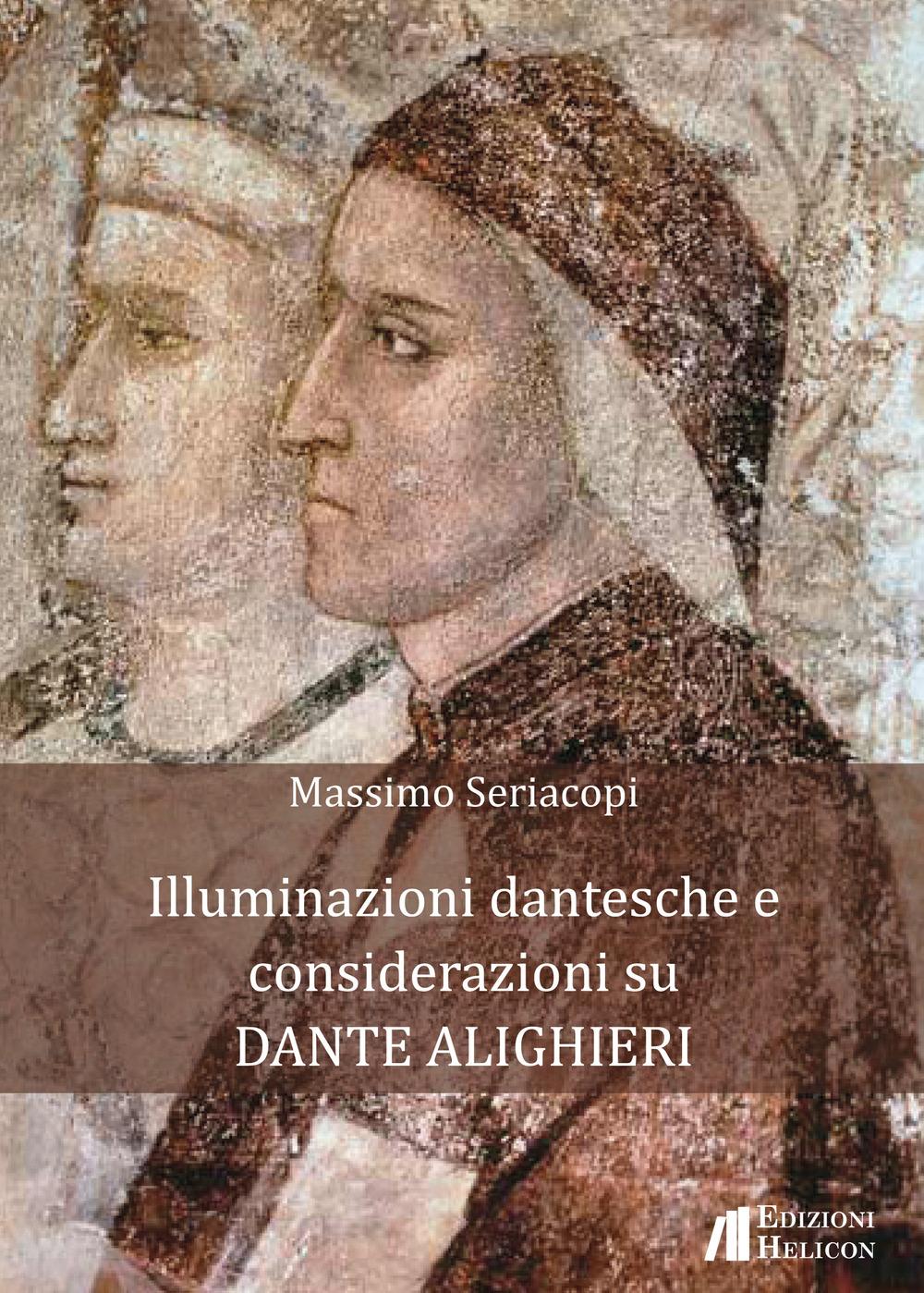 Illuminazioni dantesche e considerazioni su Dante Alighieri