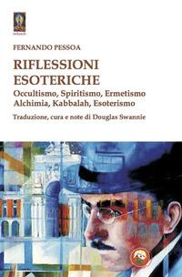 RIFLESSIONI ESOTERICHE - OCCULTISMO SPIRITISMO ERMETISMO ALCHIMIA KABBALAH ESOTERISMO...
