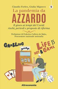 PANDEMIA DA AZZARDO - IL GIOCO AL TEMPO DEL COVID di FORLEO C. - MIGNECO G.