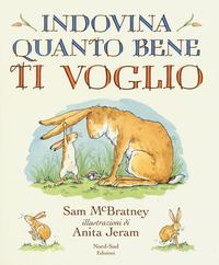 INDOVINA QUANTO BENE TI VOGLIO di MCBRATNEY S. - JERAM A.