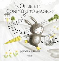 OLLIE IL CONIGLIETTO MAGICO di KILLEN NICOLA
