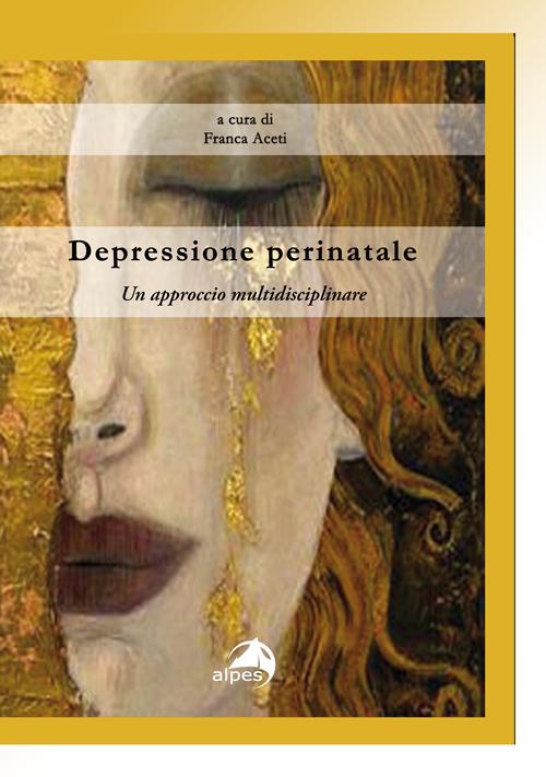 DEPRESSIONE PERINATALE. UN APPROCCIO MULTIDISCIPLINARE - 9788865312537