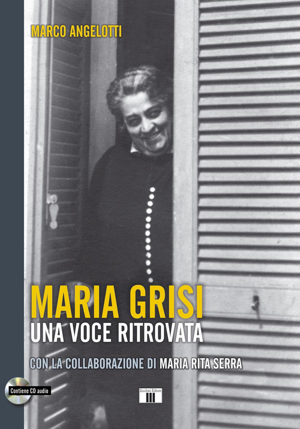 MARIA GRISI. UNA VOCE RITROVATA. CON CD-AUDIO - 9788865401798