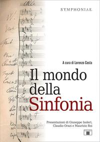 MONDO DELLA SINFONIA di COSTA LORENZO (A CURA DI)